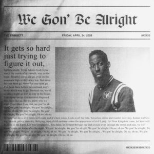 """Tye Tribbett Releases Powerful Declaration With The New Song """"We Gon' Be Alright"""" From His Upcoming New Album"""
